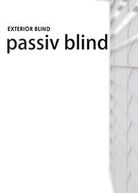 外付けブラインド passiv blind(パッシブブラインド)