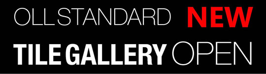 OLLSTANDARD NEW「TILEGALLERY」 OPEN!!